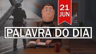 Baixar PALAVRA DE DEUS PARA HOJE, DIA 21 DE JUNHO   ANIMA GOSPEL