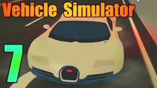 [ROBLOX: Vehicle Simulator] - Lets Play Ep 7 - BUGATTI VEYRON TEST DRIVE!