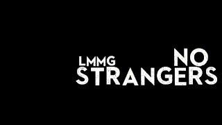 Lmmg - No Strangers (PROMO) EXPLICIT