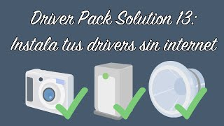 Driver Pack Solution 13: Instala tus drivers sin internet