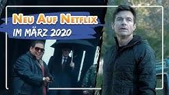 NEU auf NETFLIX im März 2020 - Die besten Filme und Serien