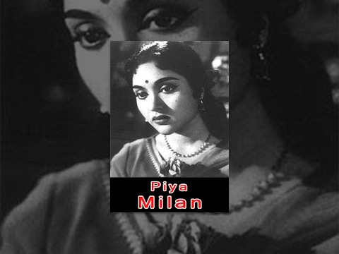Piya Milan  Classic Hindi Bollywood Full Movie