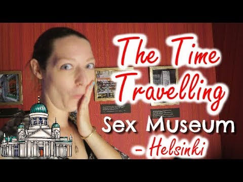 THE TIME TRAVELLING SEX MUSEUM - Helsinki