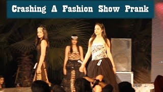 Crashing A Fashion Show and Other Pranks | Pranks in India