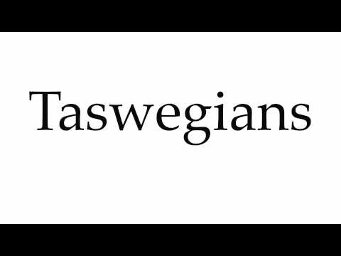 How to Pronounce Taswegians