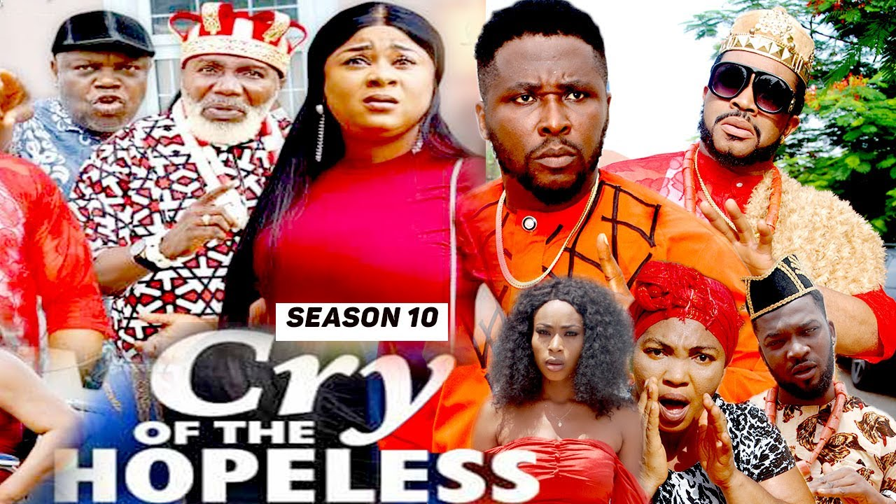 Download CRY OF THE HOPELESS (SEASON 10) {TRENDING NEW MOVIE} - 2021 LATEST NIGERIAN NOLLYWOOD MOVIES
