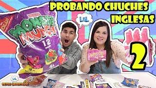 Probando dulces ingleses II  - Chuches inglesas II LOL retos divertidos