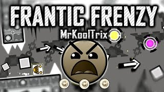 Frantic Frenzy by MrKoolTrix (Insane) All Coins | Geometry Dash 2.0