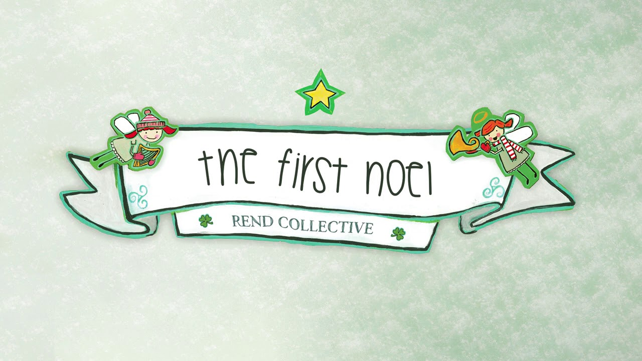 Youtube Noel Rend Collective   The First Noel (Audio)   YouTube