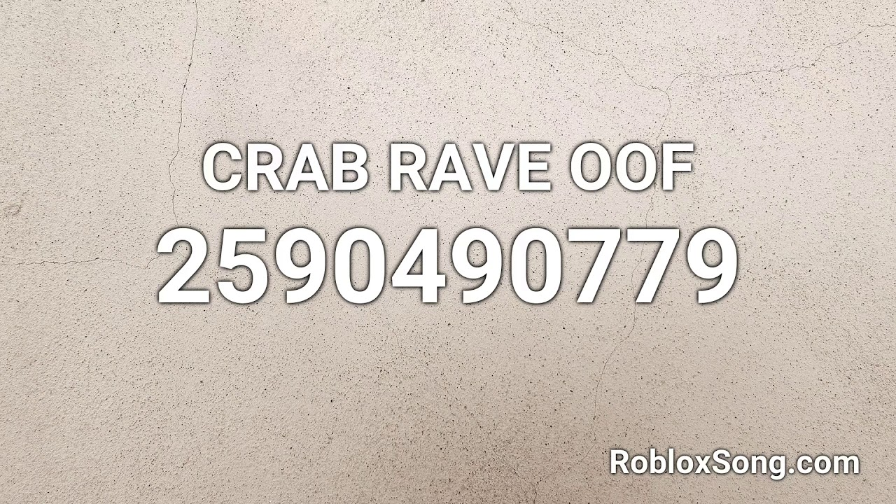 Roblox Songs Oof Crab Rave Oof Roblox Id Roblox Music Code Youtube