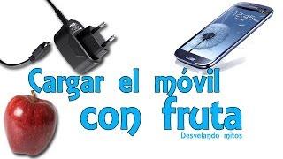 Cargar el móvil o celular con fruta - Desvelando mitos (Experimentos Caseros) thumbnail