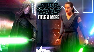 Star Wars Episode 9 Title Reveal Release Date & More (Star Wars News)