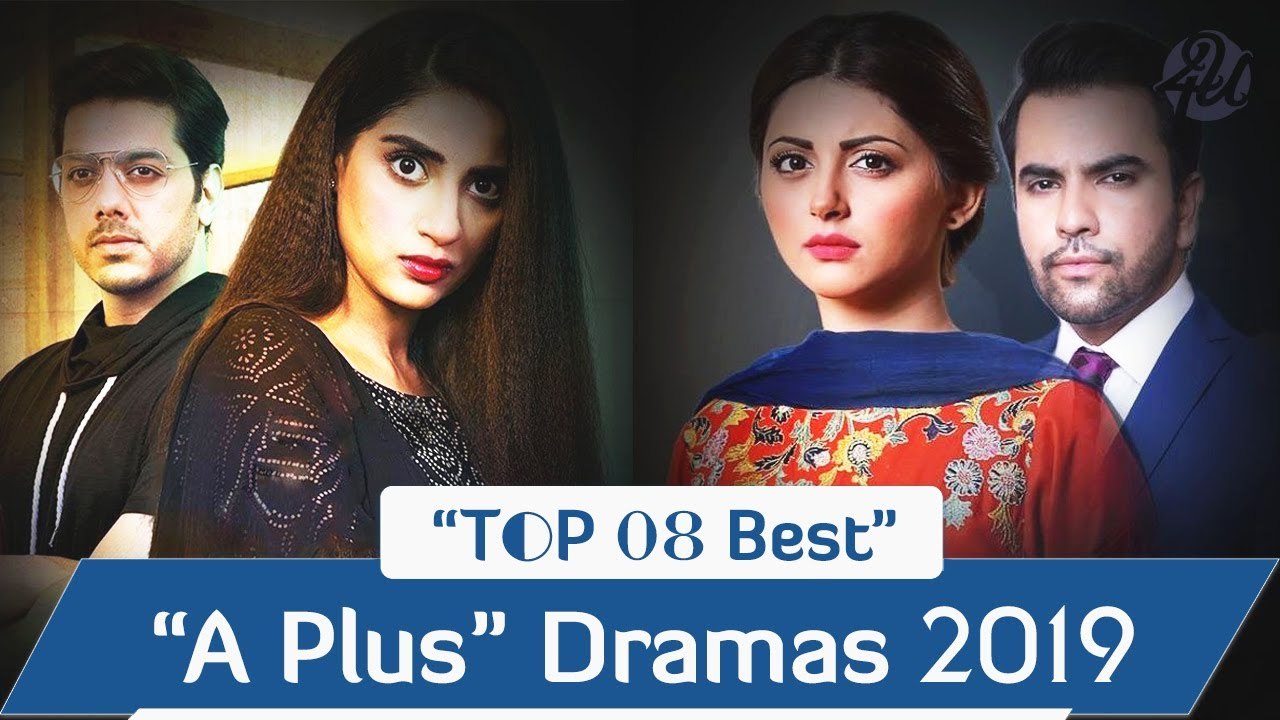 Top 08 Best A Plus Dramas List 2019 | Pakistani Dramas