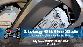 The 2018 BMW K1600 GTL | My New Bike | Part 1