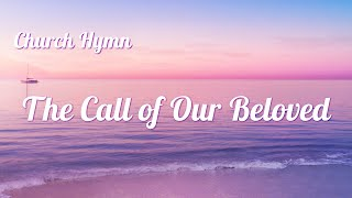 """The Call of Our Beloved"" 
