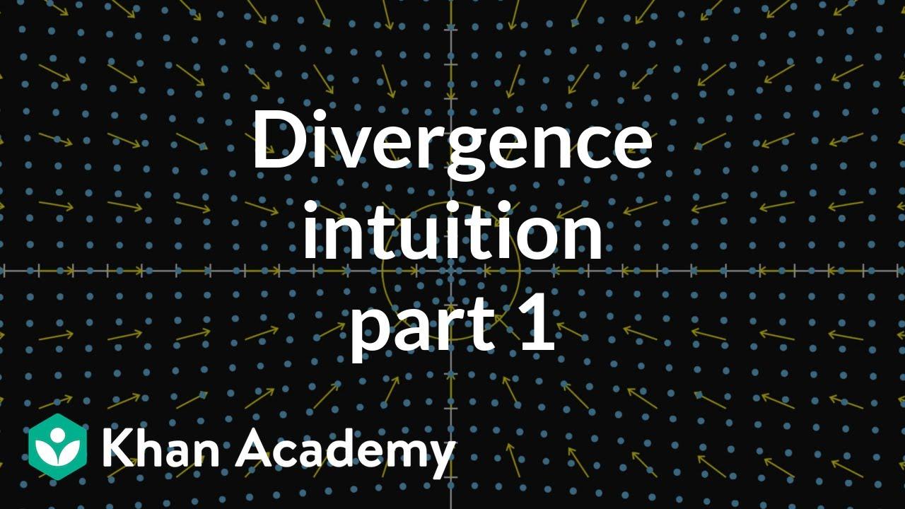 Divergence intuition, part 1 (video)   Khan Academy