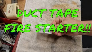 The Duct Tape Fire Starter - Cheap Survival at its best