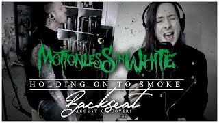 Motionless In White - Holding on to Smoke (Backseat Acoustic Cover)