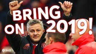 BRING ON 2019! Manchester United Full Time Review