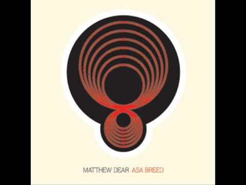 Matthew Dear- Deserter
