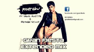 Rihanna Ft. David Guetta & Fatman Scoop - Right Now (Gran Fiesta Extended mix)