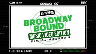 """Broadway Bound - Music Video Edition"" SUMMER CAMP (Grades 7-12)"