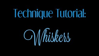 Patreon Technique Tutorial #1 - WHISKERS