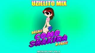 N-fasis-Báilalo como Shakira-UZIELITO MIX