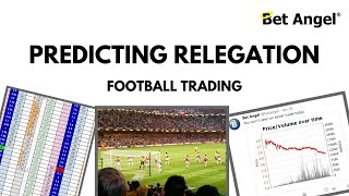 Peter Webb - Bet Angel - Football trading - Predicting relegation