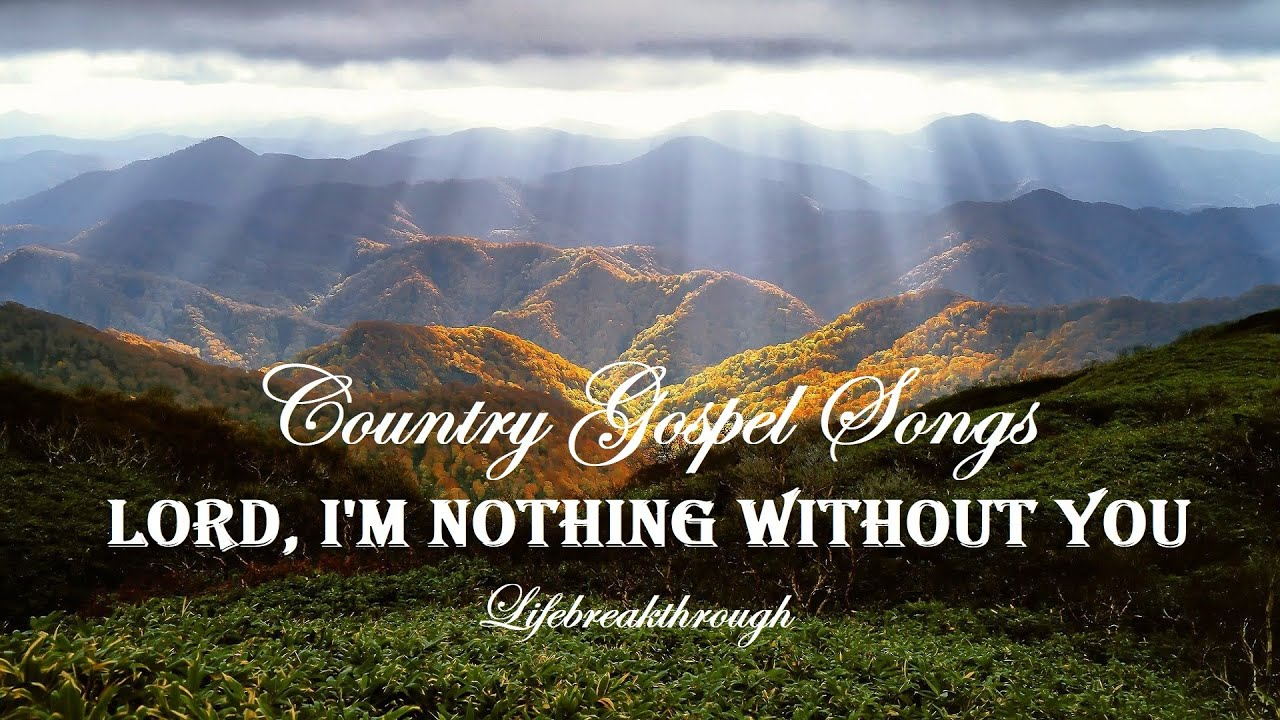 Lord, I'm Nothing Without You & In God We Trust - 2 Country Gospel Albums by Lifebreakthrough