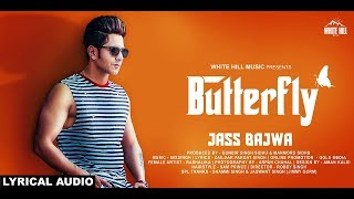BUTTERFLY (Lyrical Audio) Jass Bajwa | MixSingh | New Punjabi Song 2018 | White Hill Music