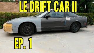 Project 240SX Le Drift Car II - Ep. 1 | Getting Familiar
