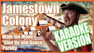 "Jamestown Colony Classroom Karaoke (Walk the Moon's ""Shut Up and Dance"" Parody)"