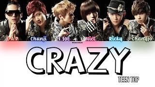 TEEN TOP - Crazy [Han|Rom|Eng] Color Coded Lyrics