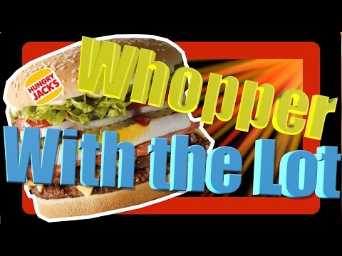 Hungry Jacks (Burger King) Whopper With The Lot + Extras Taste Test