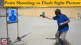 Point Shooting vs Flash Sight Picture