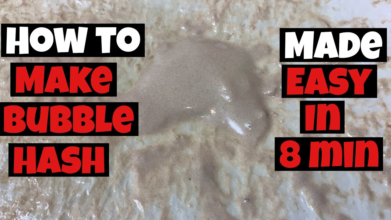 HOW TO MAKE BUBBLE HASH MADE EASY IN 8 MINUTES