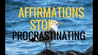300 Affirmations to Stop Procrastinating. Motivation.  Brain Training Stop Procrastination..