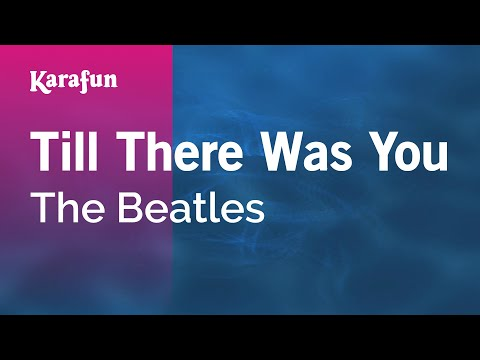 Karaoke Till There Was You - The Beatles *