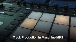 Track Production in Maschine MK3 - Online Course Trailer
