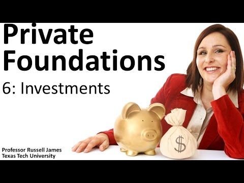 Private Foundations 6: Investments