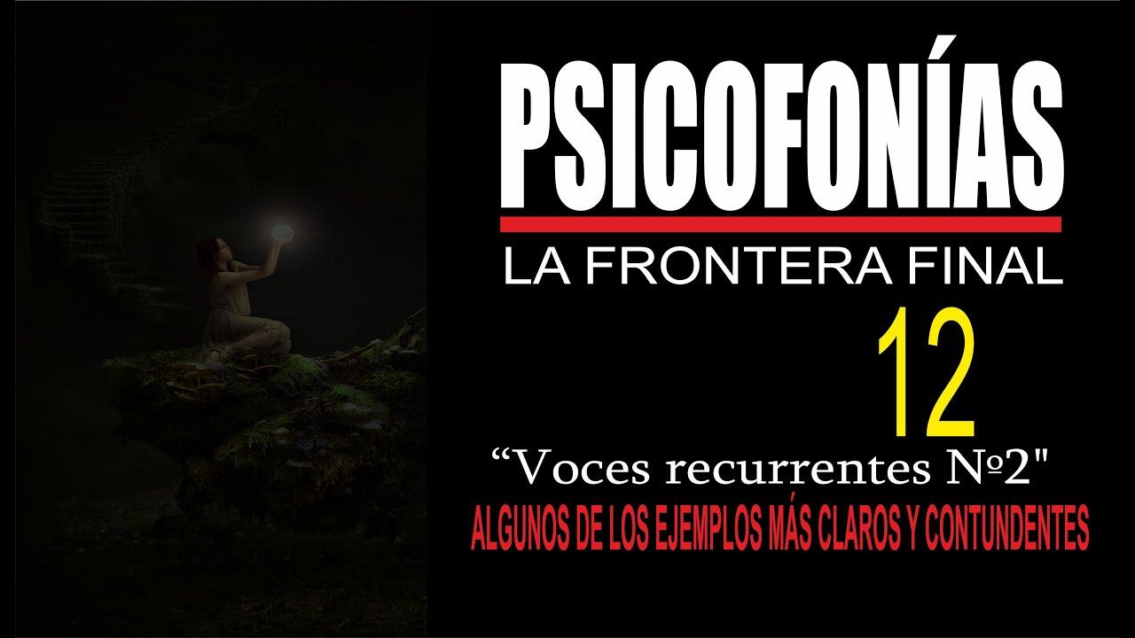 PSICOFONÍAS , LA FRONTERA FINAL - 12