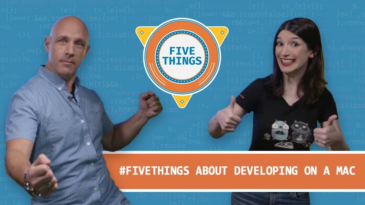 #FiveThings About Developing on a Mac