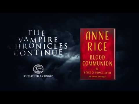 EXCLUSIVE Trailer: Anne Rice's New Vampire Chronicles Book, BLOOD COMMUNION