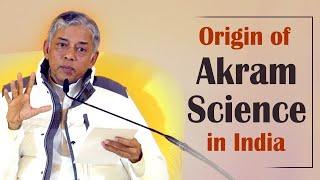 Origin of Akram Science in India
