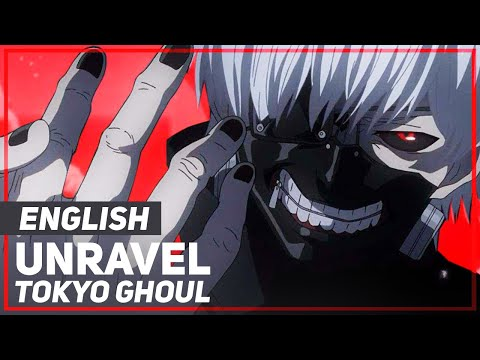 """Tokyo Ghoul OP - """"Unravel"""" - lullaby 