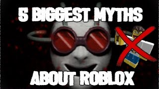 Top 5 Myths About ROBLOX