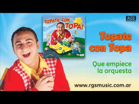 Topate con Topa - Que empiece la orquesta