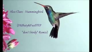 "Alex Clare - Hummingbird (DUButy&FuxSTEP ""don´t birdy"" Remix)"