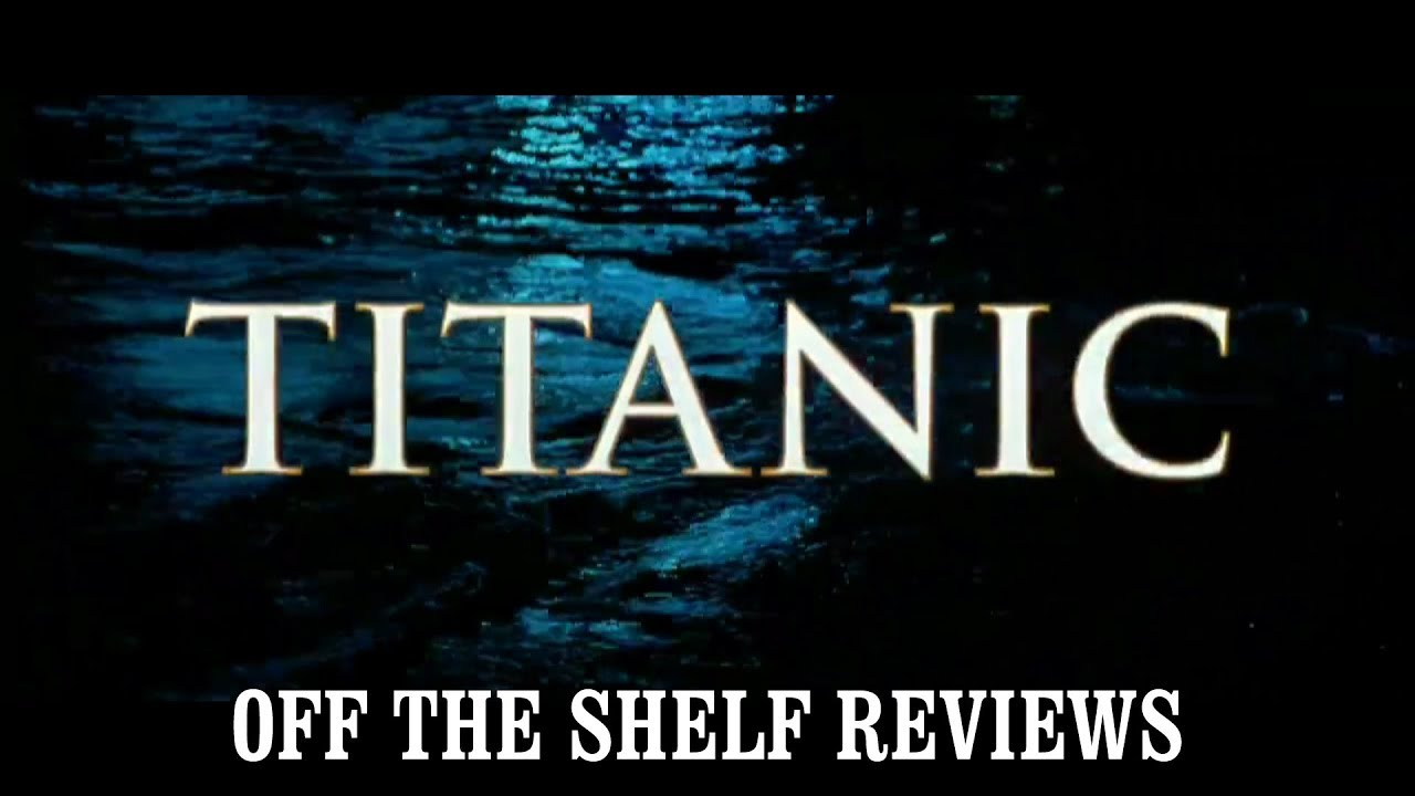 Titanic reviews